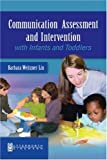 img - for By Barbara Weitzner-Lin - Communication Assessment and Intervention with Infants and Toddlers: 1st (first) Edition book / textbook / text book