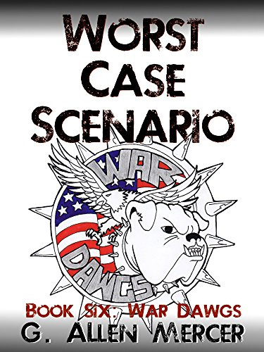 Worst Case Scenario - Book 6: War Dawgs by [Mercer, G. Allen]