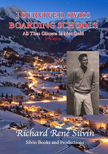 I Survived Swiss Boarding Schools: All That Glitters Is Not Gold (Best Swiss Boarding Schools)