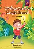 Bruno and the Brazilian Magic Eraser