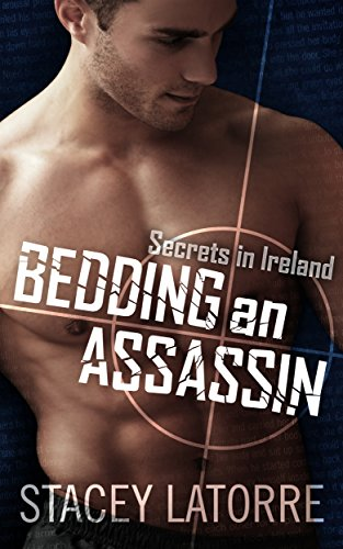 Bedding An Assassin (Secrets in Ireland - Book 1)