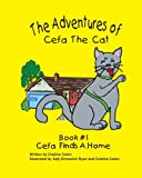 The Adventures of Cefa the Cat, Cristine Caton, 1460906500