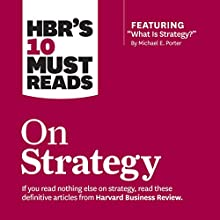 HBR's 10 Must Reads on Strategy Audiobook by  Harvard Business Review, Michael E. Porter, W. Chan Kim, Renee Renee Narrated by Paul McLain