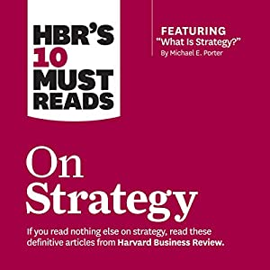 HBR's 10 Must Reads on Strategy Audiobook