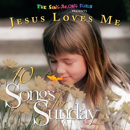 10 Songs For Sunday: Jesus Loves Me -