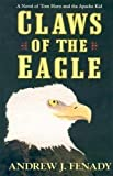 img - for Claws of the Eagle: A Novel of Tom Horn and the Apache Kid book / textbook / text book