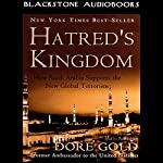 Hatred's Kingdom: How Saudi Arabia Supports the New Global Terrorism | Dore Gold