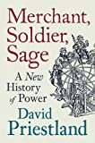 img - for Merchant Soldier Sage: A New History Of Power book / textbook / text book