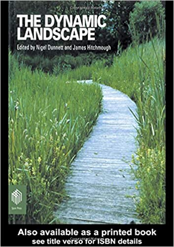 The Dynamic Landscape Design Ecology And Management Of