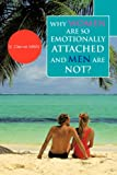 Why women are so emotionally attached and men are Not?, V. Clerve MSN, 142576617X