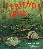 Friend Frog, Alma Flor Ada, 0152015221