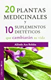 img - for 20 plantas medicinales y 10 suplementos diet ticos que cambiar n su vida book / textbook / text book