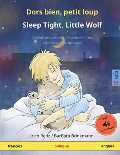 Dors bien, petit loup - Sleep Tight, Little Wolf (français - anglais): Livre bilingue pour enfants à partir de 2-4 ans, avec livre audio MP3 à ... Illustrés En Deux Langues) (French Edition)