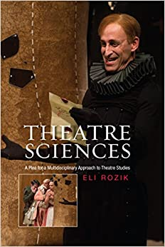 Theatre Sciences: A Plea for a Multidisciplinary Approach to Theatre Studies