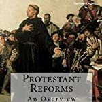 Protestant Reforms: An Overview | Marilynn Hughes