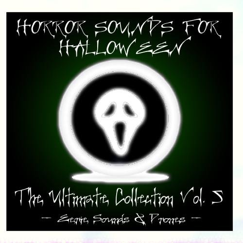 Horror Sounds For Halloween - The Ultimate Collection Volume 5 (Eerie Sounds & Drones) ()