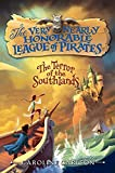 The Terror of the Southlands (Very Nearly Honorable League of Pirates)