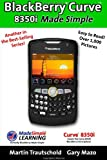 BlackBerry Curve 8350i Made Simple, Martin Trautschold, 1439246378