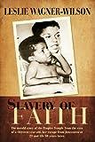 Slavery of Faith, Leslie Wagner-Wilson, 0595512933