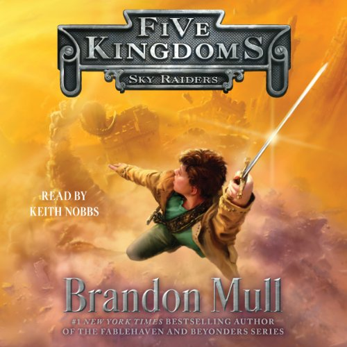 Sky Raiders: Five Kingdoms, Book 1 Audiobook [Free Download by Trial] thumbnail