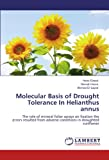 Molecular Basis of Drought Tolerance In Helianthus annus: The role of mineral foliar sprays on fixation the errors resulted from adverse conditions in droughted sunflower