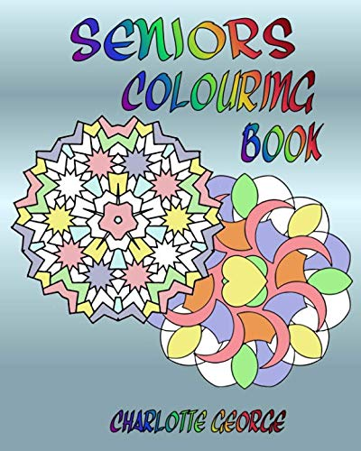 Seniors Colouring Book: Bigger Patterns for Easier -