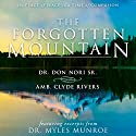 The Forgotten Mountain: Your Place of Peace in a World at War Audiobook by Don Nori Sr., Myles Munroe, Clyde Rivers Narrated by Fiona Matier