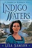 Indigo Waters, Lisa Samson, 0310223687