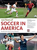 img - for 100 Years of Soccer in America: The Official Book of the US Soccer Federation book / textbook / text book