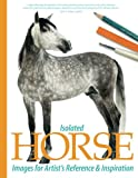 Isolated Horse Images for Artist's Reference and Inspiration (Volume 2)