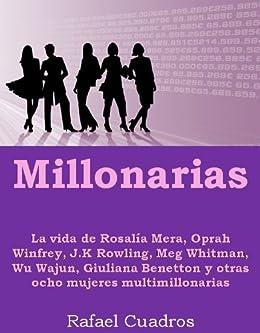 Millonarias. La vida de las 14 mujeres self-made más ricas del mundo (Spanish Edition) by [Cuadros, Rafael]