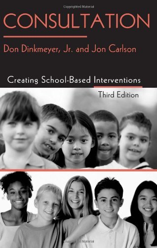 By Don Dinkmeyer Jr. - Consultation: Creating School-Based Interventions: 3rd (third) Edition