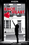 The Knot of the Heart, David Eldridge, 1408153319