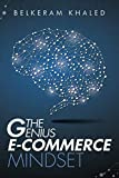 The Genius E-Commerce Mindset: Grow Your ECommerce Business & Learn The Best Mindset