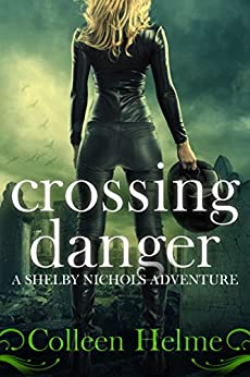Crossing Danger: A Shelby Nichols Adventure by [Helme, Colleen]