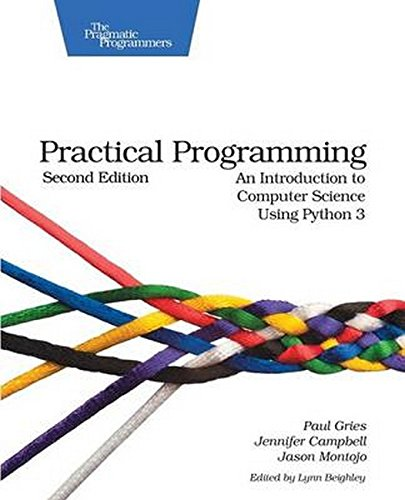 Practical Programming: An Introduction to Computer Science Using Python 3 (Pragmatic Programmers) (Programming Strength)