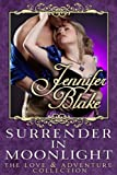Surrender in Moonlight (Love and Adventure Collection Book 3)