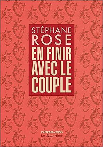 Amazon.fr - En finir avec le couple - Rose, Stephane - Livres