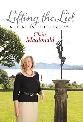 Lifting the Lid: A Life at Kinloch Lodge, Skye Pdf
