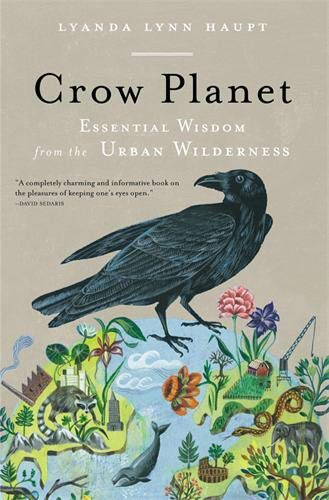 Urban Planet - Crow Planet: Essential Wisdom from the Urban Wilderness