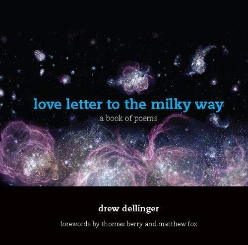 love letter to the milky way: a book of poems by Drew Dellinger (2011-11-22) ()