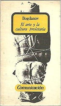 EL ARTE Y LA CULTURA PROLETARIA.