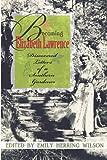 Becoming Elizabeth Lawrence, Emily Herring Wilson, 0895873753