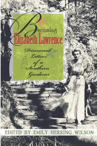 Download Becoming Elizabeth Lawrence: Discovered Letters of a Southern Gardener pdf epub