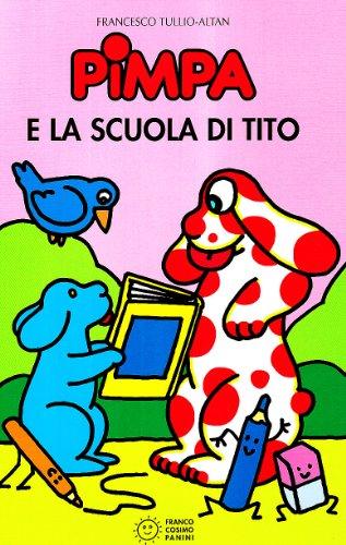 La Pimpa Books: Pimpa E LA Scuola DI Tito (Italian Edition) - Tullio F. Altan