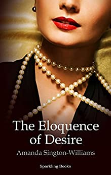 The Eloquence of Desire (English Edition) de [Sington-Williams, Amanda]