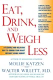 Eat, Drink, and Weigh Less, Mollie Katzen and Walter Willett, 1401308929