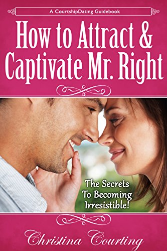 Become irresistible mr right
