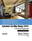 Autodesk 3ds Max Design 2011: A Tutorial Approach