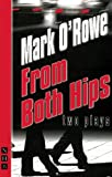From Both Hips, Mark O'Rowe, 1854594451